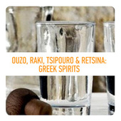Play & Download Ouzo, Raki, Tsipouro & Retsina: Greek Spirits by Various Artists | Napster