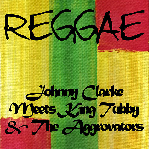 Play & Download Johnny Clarke Meets King Tubby and the Aggrovators by Johnny Clarke | Napster