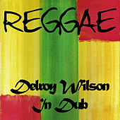 Play & Download Reggae Delroy Wilson in Dub by Delroy Wilson | Napster