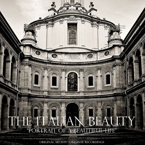 Play & Download The Italian Beauty (Portrait of a Beautiful Life) by Various Artists | Napster