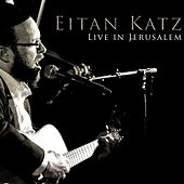 Play & Download Live In Jerusalem by Eitan Katz | Napster