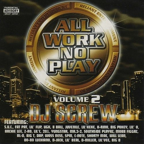Play & Download All Work No Play, Vol. 2 by DJ Screw | Napster