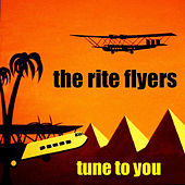 Tune To You by The Rite Flyers