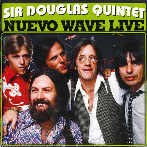 Play & Download Nuevo Wave Live by Sir Douglas Quintet | Napster