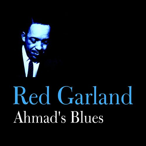 Play & Download Ahmad's Blues by Red Garland | Napster
