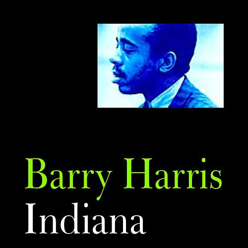 Play & Download Indiana by Barry Harris | Napster