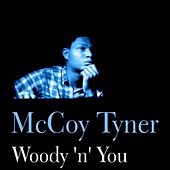 Play & Download Woody 'n' You by McCoy Tyner | Napster