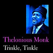 Play & Download Trinkle, Tinkle by Thelonious Monk | Napster