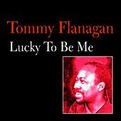 Play & Download Lucky to Be Me by Tommy Flanagan | Napster