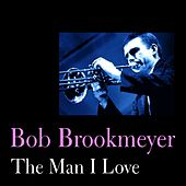 The Man I Love by Bob Brookmeyer
