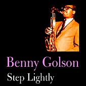 Play & Download Step Lightly by Benny Golson | Napster