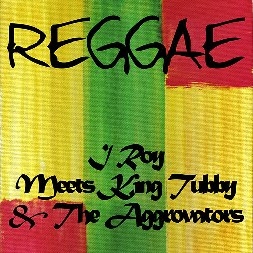 I Roy Meets King Tubby & The Aggrovators by I-Roy