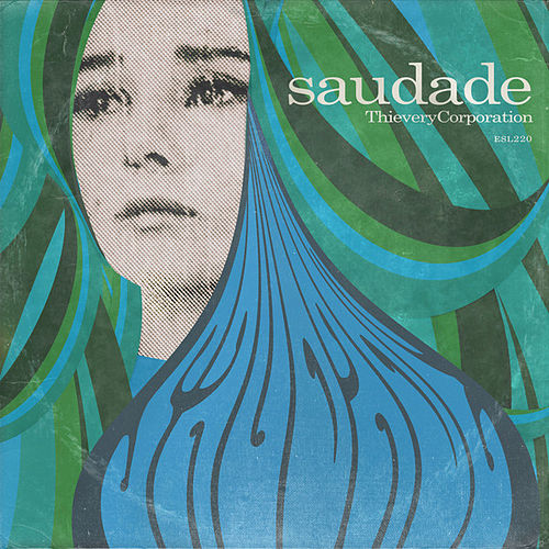 Play & Download Saudade by Thievery Corporation | Napster