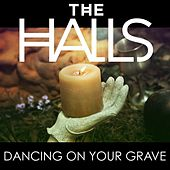 Play & Download Dancing On Your Grave by Halls | Napster