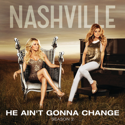 Play & Download He Ain't Gonna Change by Nashville Cast | Napster