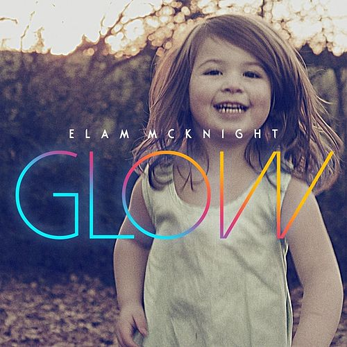 Play & Download Glow by Elam McKnight | Napster