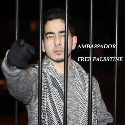 Play & Download Free Palestine by The Ambassador | Napster