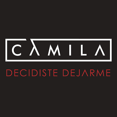 Play & Download Decidiste Dejarme by Camila | Napster