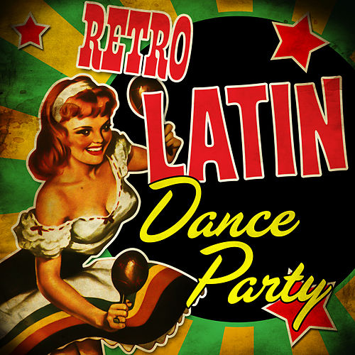 Retro Latin Dance Party by Various Artists