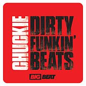 Play & Download Dirty Funkin Beats by Chuckie | Napster
