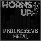 Play & Download Horns Up! Progressive Metal by Various Artists | Napster