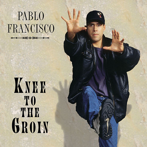 Play & Download Knee To The Groin by Pablo Francisco | Napster