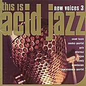 This Is Acid Jazz: New Voices 3 by Various Artists