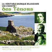 Play & Download La Véritable Musique Irlandaise - Les Chants des Ténors by Various Artists | Napster
