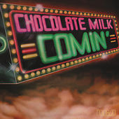 Play & Download Comin' (Expanded) by Chocolate Milk | Napster