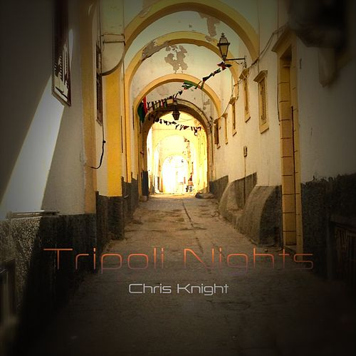 Tripoli Nights - Single by Chris Knight