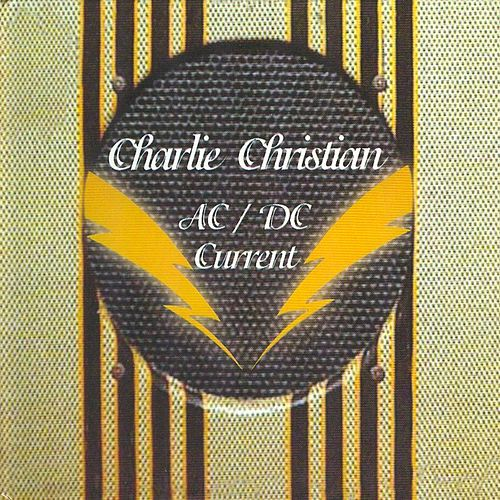 Play & Download AC-DC Current by Charlie Christian | Napster