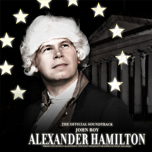 Play & Download Alexander Hamilton by John Roy | Napster