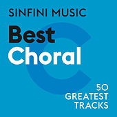 Sinfini Music: Best Choral von Various Artists