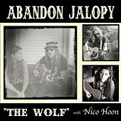Play & Download The Wolf (feat. Nico Hoon) by Abandon Jalopy | Napster