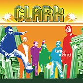 Play & Download Two Of A Kind by Clark | Napster