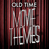 Old Time Movie Themes by Various Artists