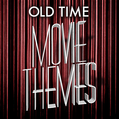 Play & Download Old Time Movie Themes by Various Artists | Napster