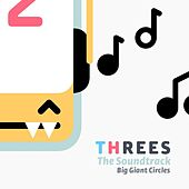 Threes Soundtrack by Big Giant Circles