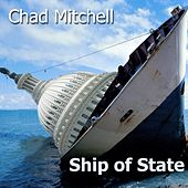 Play & Download Ship of State (feat. Anne-Claire Mitchell) by Chad Mitchell | Napster