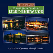 Belle Irlande - Les Plus Beaux Chants de l'île d'Émeraude by Various Artists