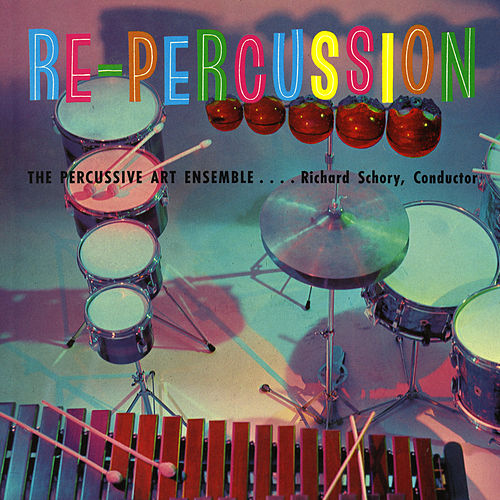 Play & Download Re-Percussion! The Percussive Art Ensemble of Richard Schory by Dick Schory | Napster