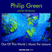 Out of This World and Music for Leisure by Philip Green