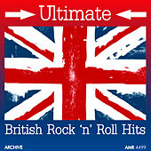 Ultimate British Rock 'N' Roll by Various Artists