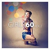 Girls 60 Vol. 2 by Various Artists
