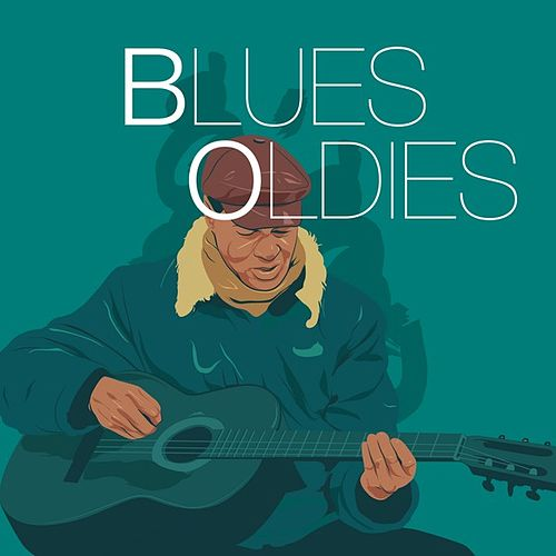 Play & Download Blues Oldies by Various Artists | Napster