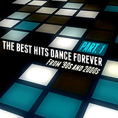 The Best Hits Dance Forever Part. 1 - From '90s and 2000s by Various Artists