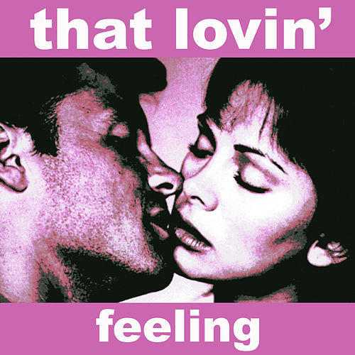 Play & Download That Lovin' Feeling - Music for the Romantic In You by The Romancers | Napster
