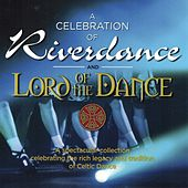 Play & Download Celebration of Riverdance & Lord of the Dance by Various Artists | Napster