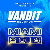 Play & Download VANDIT Records Miami 2014 (Paul Van Dyk Presents) by Various Artists | Napster