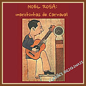 Play & Download Noel Rosa: Marchinhas de Carnaval by Various Artists | Napster